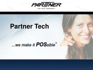 Partner Tech     …we make it POSsible