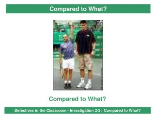 Compared to What?