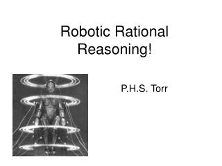 Robotic Rational Reasoning!