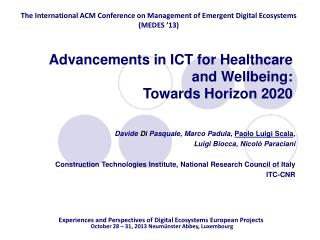 Advancements in ICT for Healthcare and Wellbeing:  Towards Horizon 2020