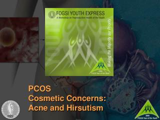 PCOS Cosmetic Concerns: Acne and Hirsutism