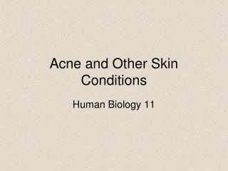 Acne and Other Skin Conditions