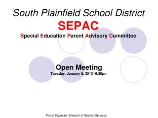 South Plainfield School District SEPAC S pecial E ducation P arent A dvisory C ommittee
