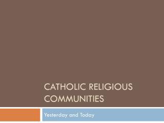 Catholic Religious Communities
