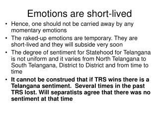 Emotions are short-lived