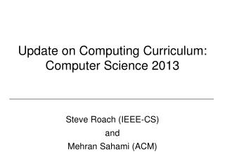 Update on Computing Curriculum: Computer Science 2013