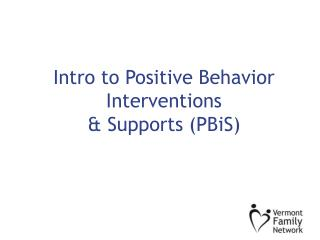 Intro to Positive Behavior Interventions  & Supports (PBiS)