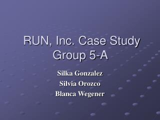 RUN, Inc. Case Study Group 5-A
