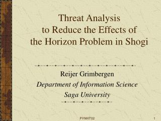 Threat Analysis  to Reduce the Effects of  the Horizon Problem in Shogi