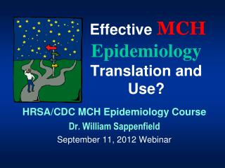 Effective  MCH Epidemiology  Translation and Use?