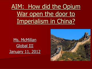 AIM:  How did the Opium War open the door to Imperialism in China?