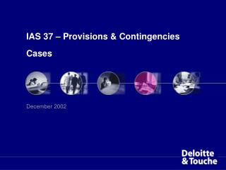 IAS 37 –  Provisions  &  Contingencies Cases