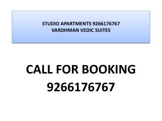 STUDIO APARTMENT-9266176767 VARDHMAN VEDIC SUITES