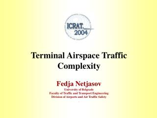 Terminal Airspace Traffic Complexity Fedja Netjasov University of Belgrade