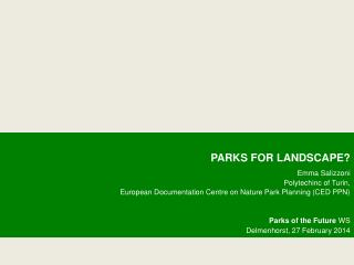 PARKS FOR LANDSCAPE? Emma Salizzoni Polytechinc of Turin,