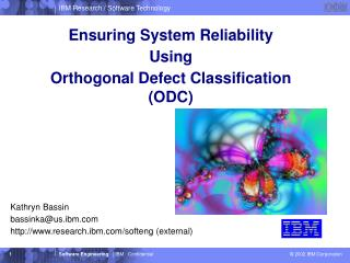 Ensuring System Reliability  Using Orthogonal Defect Classification (ODC)