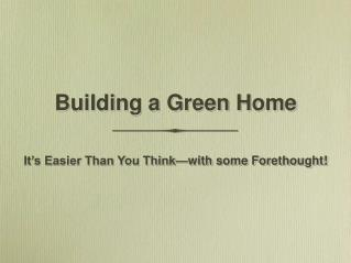 Building a Green Home