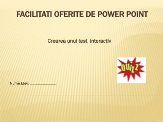 Facilitati  oferite de Power Point