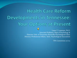 Health Care Reform Developments in Tennessee:  Your Options at Present