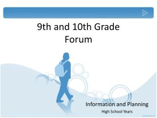 9th and 10th Grade Forum
