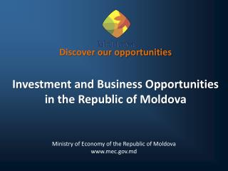 Discover our opportunities  Investment and Business Opportunities in the Republic of Moldova