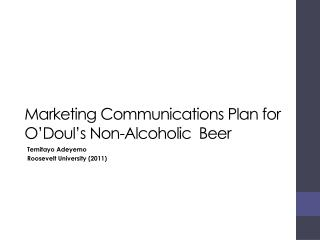 Marketing Communications Plan for O'Doul's Non-Alcoholic Bee