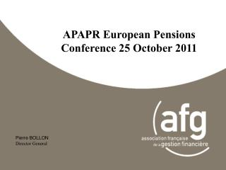 APAPR European Pensions Conference 25 October 2011