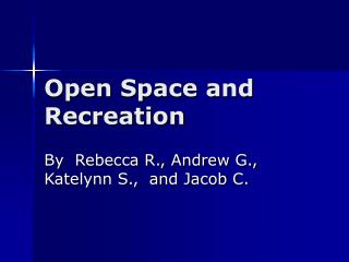 Open Space and Recreation