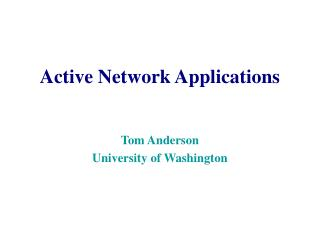Active Network Applications