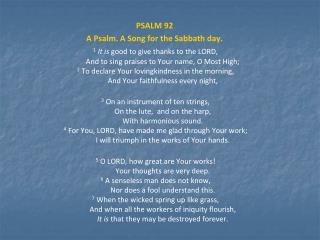 PSALM 92 A Psalm. A Song for the Sabbath day.