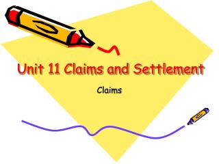 Unit 11 Claims and Settlement
