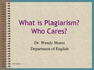 What is Plagiarism? Who Cares?