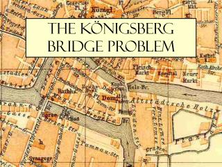 The Königsberg Bridge Problem