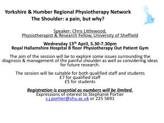 Yorkshire & Humber Regional Physiotherapy Network The Shoulder: a pain, but why?