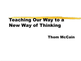 Teaching Our Way to a New Way of Thinking