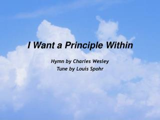 I Want a Principle Within