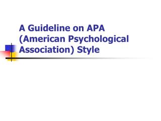 A Guideline on APA (American Psychological Association) Style