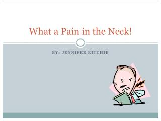 What a Pain in the Neck!