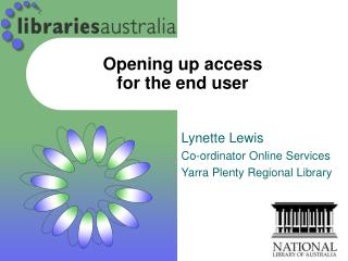 Opening up access for the end user