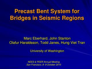 Precast Bent System for  Bridges in Seismic Regions