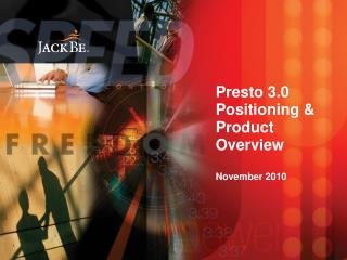Presto 3.0 Positioning & Product Overview November 2010