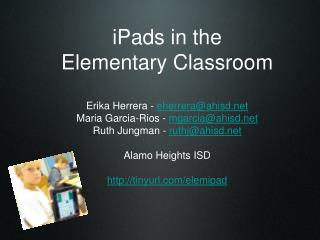 iPad Pilot Project 2 classrooms 10 iPads shared on alternate days Teachers applied to participate