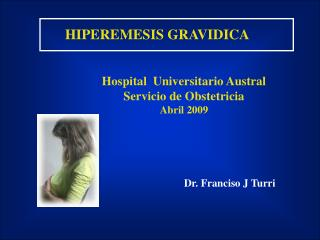 Hospital  Universitario Austral Servicio de Obstetricia Abril 2009