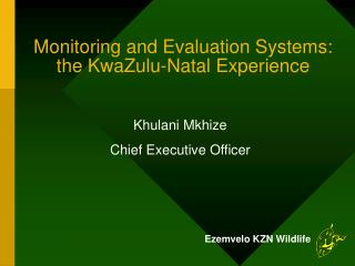 Monitoring and Evaluation Systems: the KwaZulu-Natal Experience