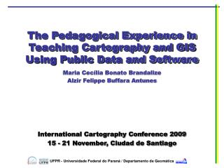 The Pedagogical Experience in Teaching Cartography and GIS Using Public Data and Software