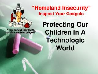 """Homeland Insecurity"" Inspect Your Gadgets"