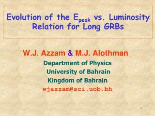 Evolution of the E peak vs. Luminosity Relation for Long GRBs