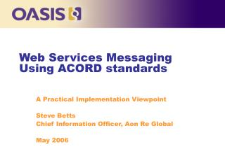 Web Services Messaging Using ACORD standards