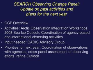 SEARCH Observing Change Panel:  Update on past activities and  plans for the next year