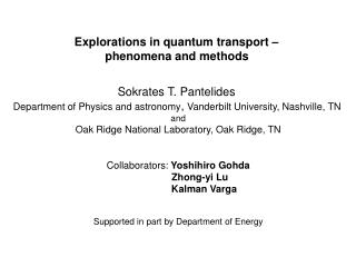 Explorations in quantum transport –  phenomena and methods